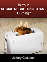 Is Your Social Recruiting Toast Burning